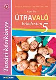 Útravaló - Erkölcstan 5.o. Tanári kézikönyv