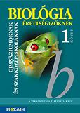 Biológia érettségizőknek tankönyv I. kötet