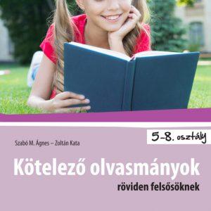 Kötelező olvasmányok röviden felsősöknek 5-8.