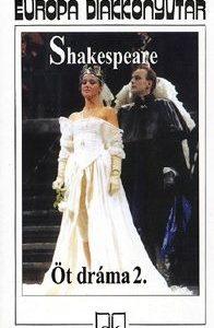 Shakespeare - Öt dráma 2. -