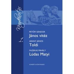 János vitéz -Toldi – Lúdas Matyi