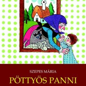 Pöttyös Panni-Rőzse néni kunyhója