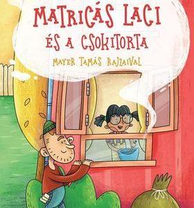 Matricás Laci és a csokitorta