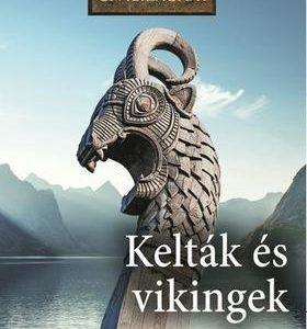 Kelták és vikingek - Nagy civilizációk