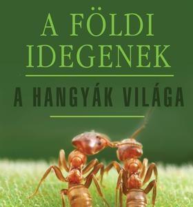 A földi idegenek - A hangyák világa