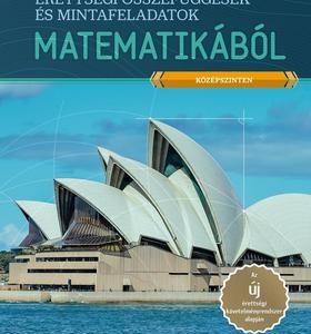 Érettségi összefüggések és mintafeladatok matematikából