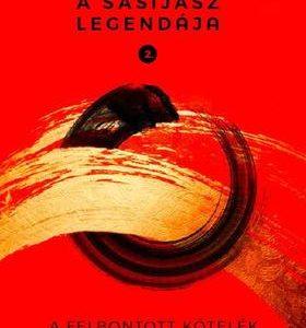 A sasíjász legendája 2. - A felbontott kötelék