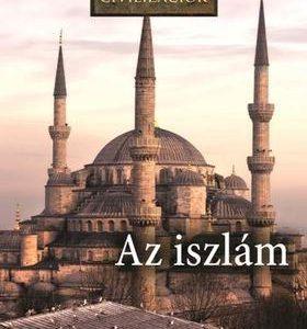 Az iszlám - Nagy civilizációk