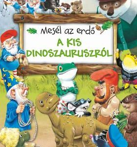 Mesél az erdő - A kis dinoszauruszról