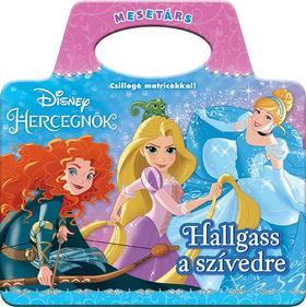 Hallgass a szívedre - Disney Hercegnők