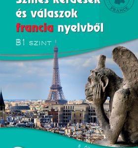 Színes kérdések és válaszok francia nyelvből - B1 szint CD melléklettel