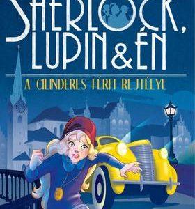 A cilinderes férfi rejtélye - Sherlock, Lupin & Én