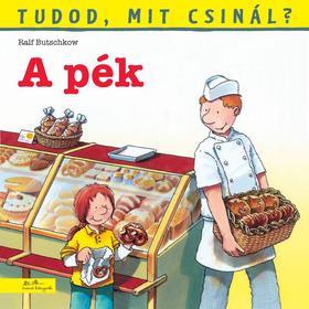 A pék - Tudod, mit csinál?