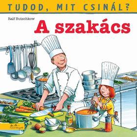 A szakács - Tudod, mit csinál?