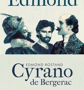 Edmond - Cyrano de Bergerac