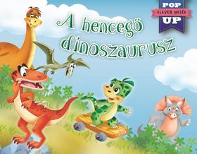 A hencegő dinoszaurusz - Eleven mesék