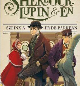 Szfinx a Hyde Parkban - Sherlock, Lupin & Én