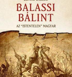 "Balassi Bálint az ""istentelen"" magyar"