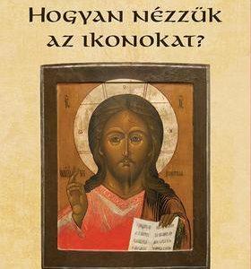 Hogyan nézzük az ikonokat?