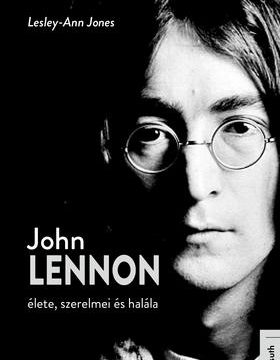 John Lennon élete, szerelmei és halála