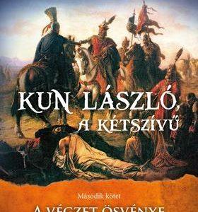 Kun László, a kétszívű 2.
