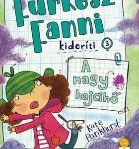 A nagy hajcihő - Fürkész Fanni kideríti 3.
