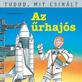 Az űrhajós - Tudod, mit csinál?