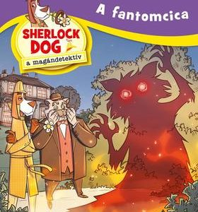 A fantomcica - Sherlock Dog a magándetektív