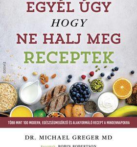 Egyél úgy hogy ne halj meg - Receptek