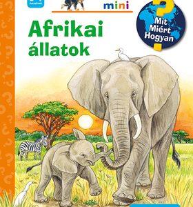 Afrikai állatok - Mit? Miért? Hogyan?