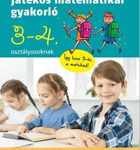 Játékos matematikai gyakorló 3-4. osztályosoknak