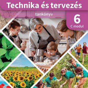 Technika és tervezés 6. tankönyvC MODUL Kertészeti technológiák